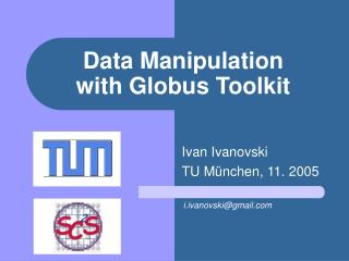 Data Manipulation with Globus Toolkit