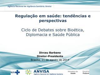 Dirceu Barbano Diretor-Presidente Bras�lia, 21 de agosto de 2014