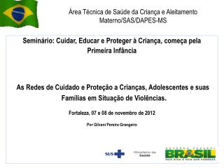 �rea T�cnica de Sa�de da Crian�a e Aleitamento Materno/SAS/DAPES-MS