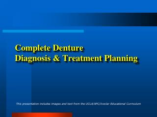 Complete Denture Diagnosis & Treatment Planning