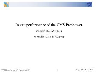 In situ performance of the  CMS Preshower Wojciech BIALAS, CERN on behalf of CMS ECAL group