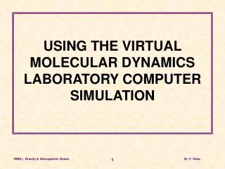 USING THE VIRTUAL MOLECULAR DYNAMICS LABORATORY COMPUTER SIMULATION