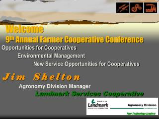 Welcome 9 th  Annual Farmer Cooperative Conference