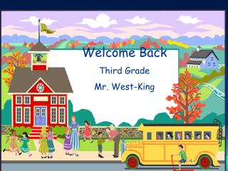 Welcome Back Third Grade Mr. West-King