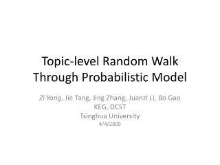 Topic-level Random Walk Through Probabilistic Model