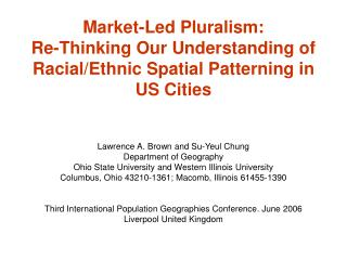 Market-Led Pluralism: Re-Thinking Our Understanding of Racial/Ethnic Spatial Patterning in