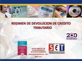 REGIMEN DE DEVOLUCION DE CREDITO TRIBUTARIO