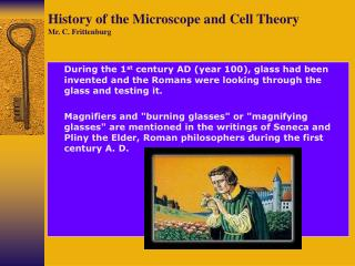 History of the Microscope and Cell Theory Mr. C. Frittenburg