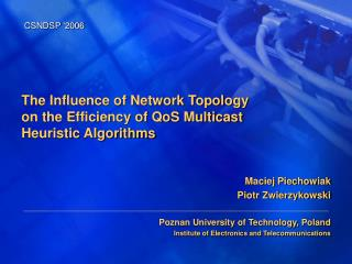 The Influence of Network Topology on the Efficiency of QoS Multicast Heuristic Algorithms