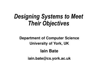 Designing Systems to Meet Their Objectives