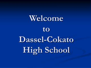 Welcome  to  Dassel-Cokato  High School