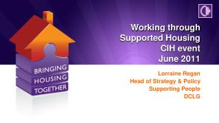 Working through  Supported Housing CIH event June 2011
