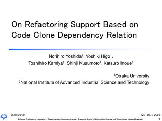 On Refactoring Support Based on Code Clone Dependency Relation