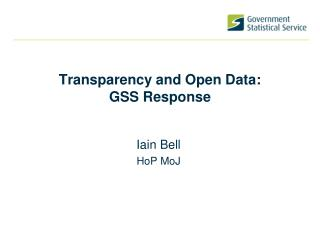 Transparency and Open Data: GSS Response