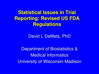 Statistical Issues in Trial Reporting: Revised US FDA Regulations