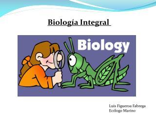 Biolog�a Integral