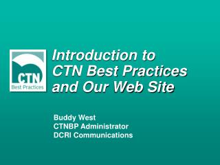 Introduction to CTN Best Practices and Our Web Site