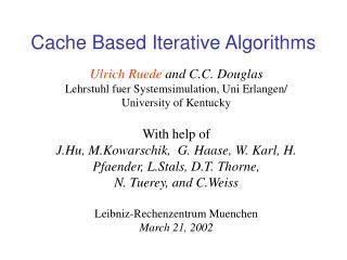 Cache Based Iterative Algorithms