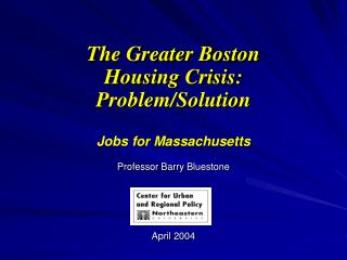 The Greater Boston  Housing Crisis: Problem/Solution Jobs for Massachusetts