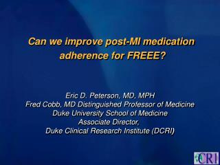 Can we improve post-MI medication  adherence for FREEE?