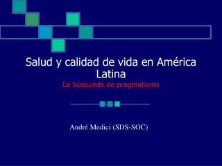 Salud y calidad de vida en América  Latina