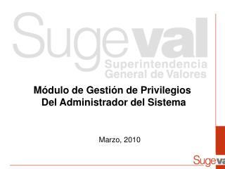 Módulo de Gestión de Privilegios  Del Administrador del Sistema