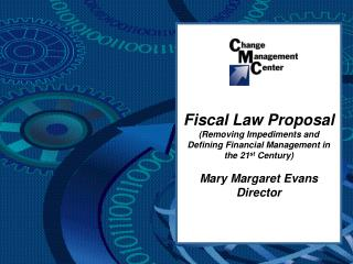 Fiscal Law Proposal (Removing Impediments and Defining Financial Management in the 21 st  Century)