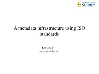 A metadata infrastructure using ISO standards