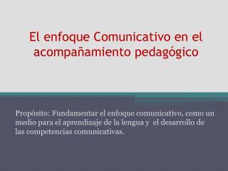 El enfoque Comunicativo en el acompañamiento pedagógico