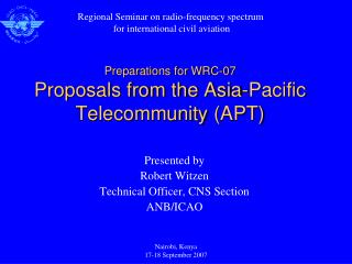 Preparations for WRC-07 Proposals from the Asia-Pacific  Telecommunity  (APT)