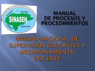 UNIDAD NACIONAL DE  SUPERVISI�N EDUCATIVA Y  ACOMPA�AMIENTO DOCENTE