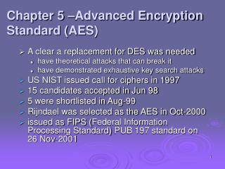 A  clear a replacement for DES was needed have theoretical attacks that can break it