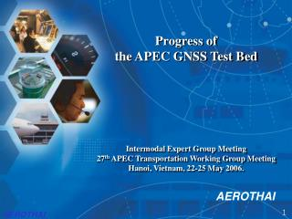 Progress of  the APEC GNSS Test Bed Intermodal Expert Group Meeting
