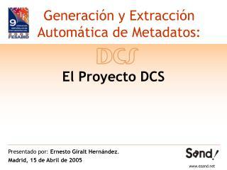 Generación y Extracción Automática de Metadatos: