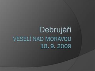 Veselí nad Moravou 18. 9. 2009