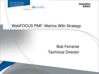 WebFOCUS PMF: Metrics With Strategy