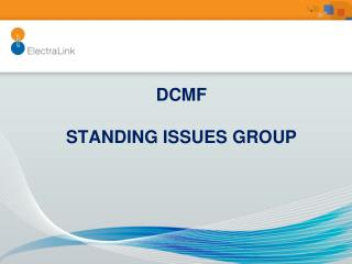 DCMF  STANDING ISSUES GROUP