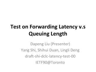 Test on Forwarding Latency v.s Queuing Length