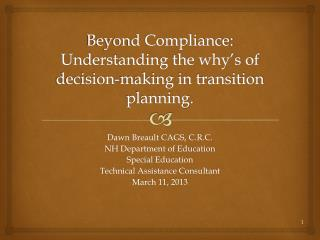 Beyond Compliance: Understanding the why's of decision-making in transition planning.