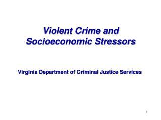 Violent Crime and Socioeconomic Stressors