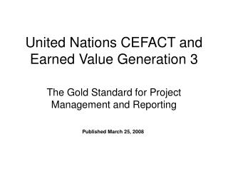 United Nations CEFACT and Earned Value Generation 3