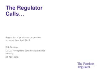 The Regulator Calls…