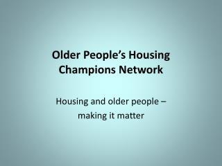 Older People's Housing Champions  Network