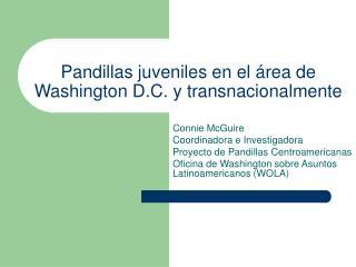 Pandillas juveniles en el área de Washington D.C. y transnacionalmente