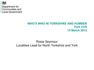 WHO'S WHO IN YORKSHIRE AND HUMBER York CVS 14 March 2013