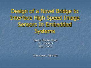 Design of a Novel Bridge to Interface High Speed Image Sensors In Embedded Systems