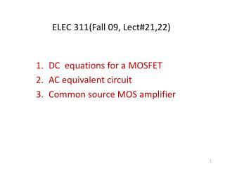 ELEC 311(Fall 09, Lect#21,22)