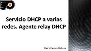 Servicio DHCP a varias redes. Agente relay DHCP