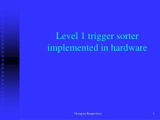 Level 1 trigger sorter implemented in hardware