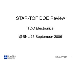 STAR-TOF DOE Review TDC Electronics